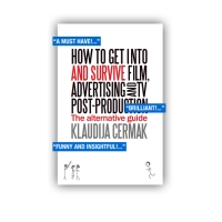 FREE Kindle No1 bestseller download for 96 hours - 'How to get into and survive Film, Advertising and TV post-production'
