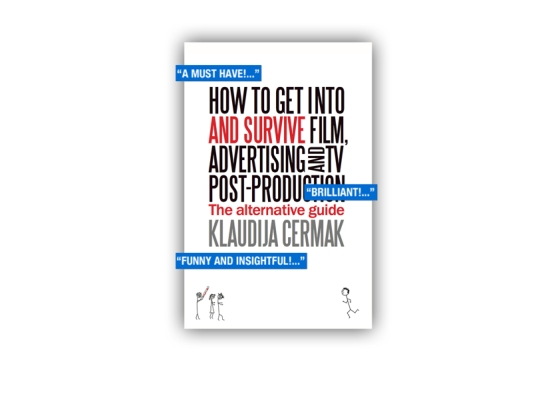 SURVIVING POST-PRODUCTION – HOW TO GET INTO AND SURVIVE FILM